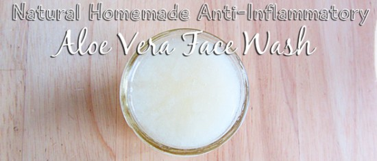 Natural Homemade Anti Inflammatory Aloe Vera Face Wash
