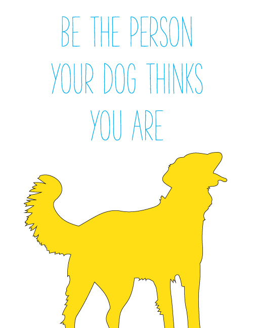 Be The Person Your Dog Thinks You Are: Looking for some free printables? These adorable and fun inspirational quotes make for great free printable material. If you need a little inspiration in your day, print out a few of these FREE inspirational quote designs.