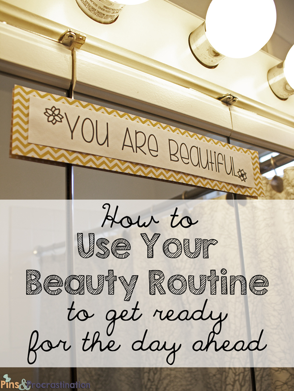 How to Use Your Beauty Routine to Get Ready for the Day Ahead