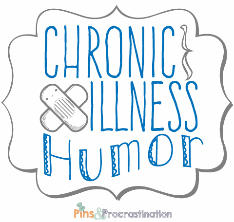 Chronic Illness Humor