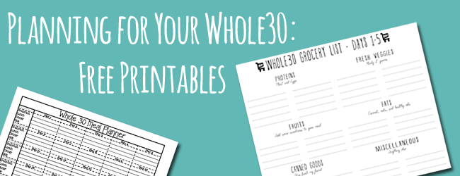 Preparing your Whole30: Free Printables (Fit your whole ...