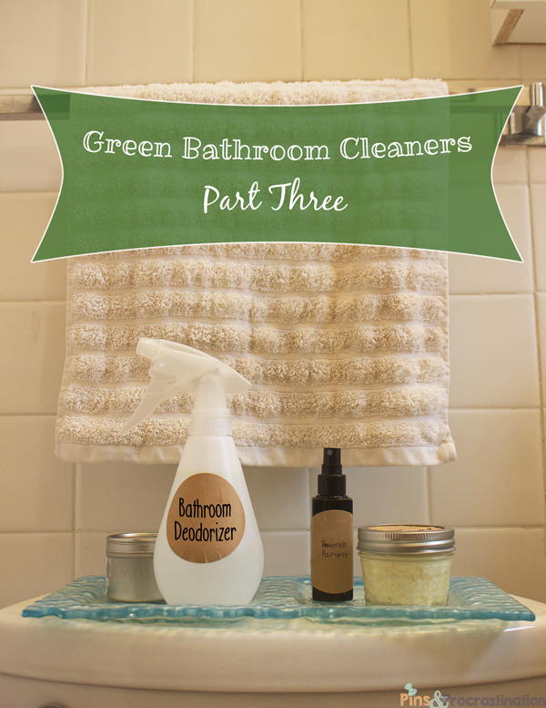 Green Bathroom Cleaners Part Three